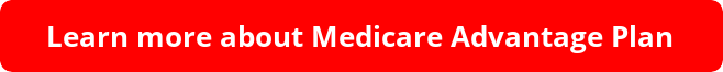 Learn more about Medicare Advantage Plan