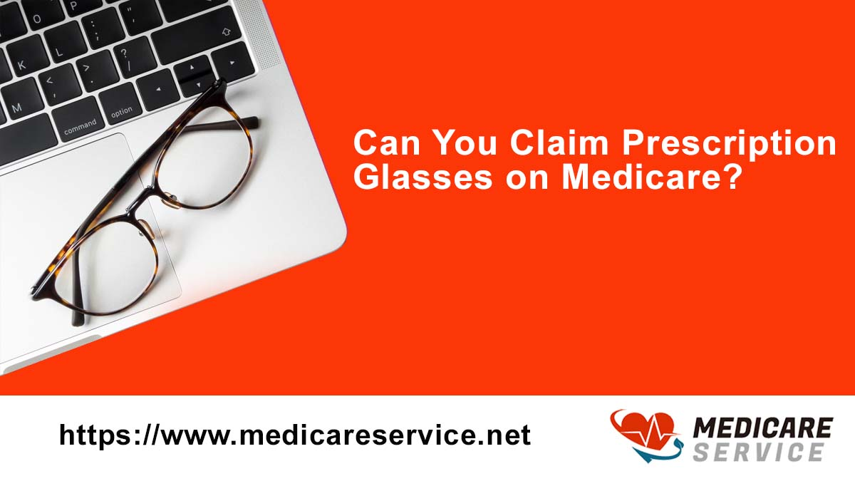 Can You Claim Prescription Glasses on Medicare?