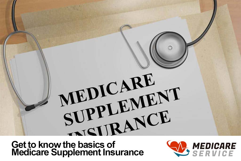Get to know the basics of Medicare Supplement Insurance