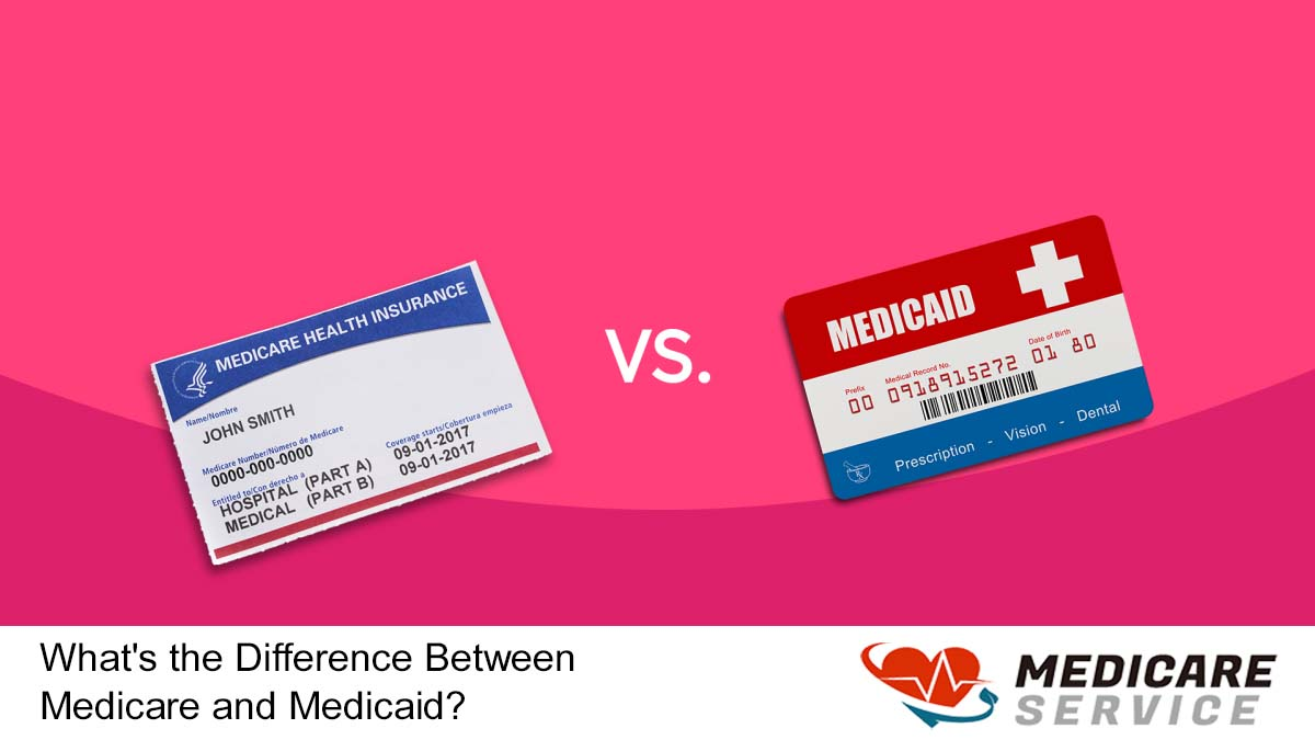 What's the Difference between Medicare and Medicaid?