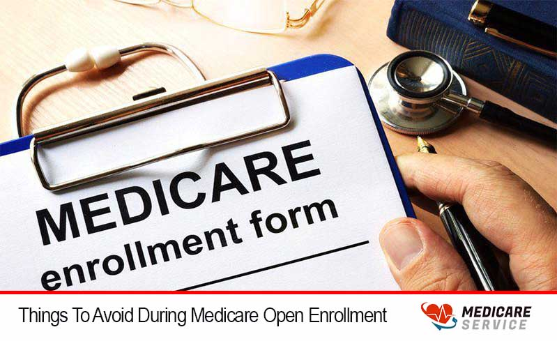Things To Avoid During Medicare Open Enrollment