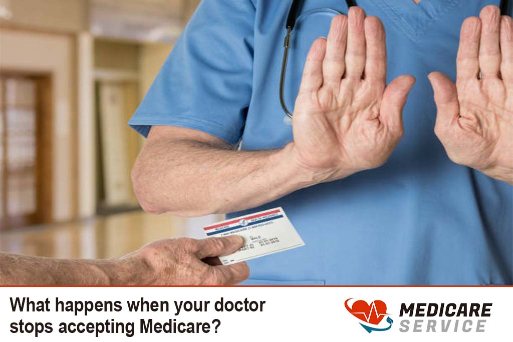 What happens when your doctor stops accepting Medicare?