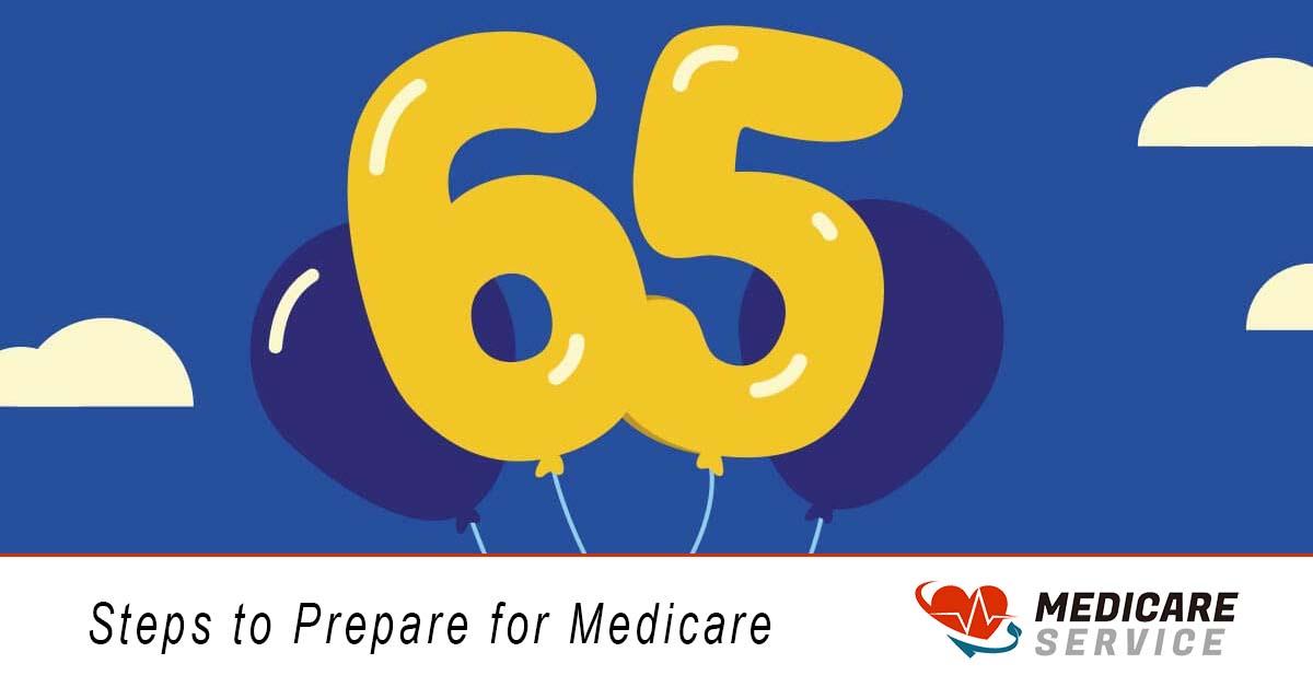 Steps to Prepare for Medicare