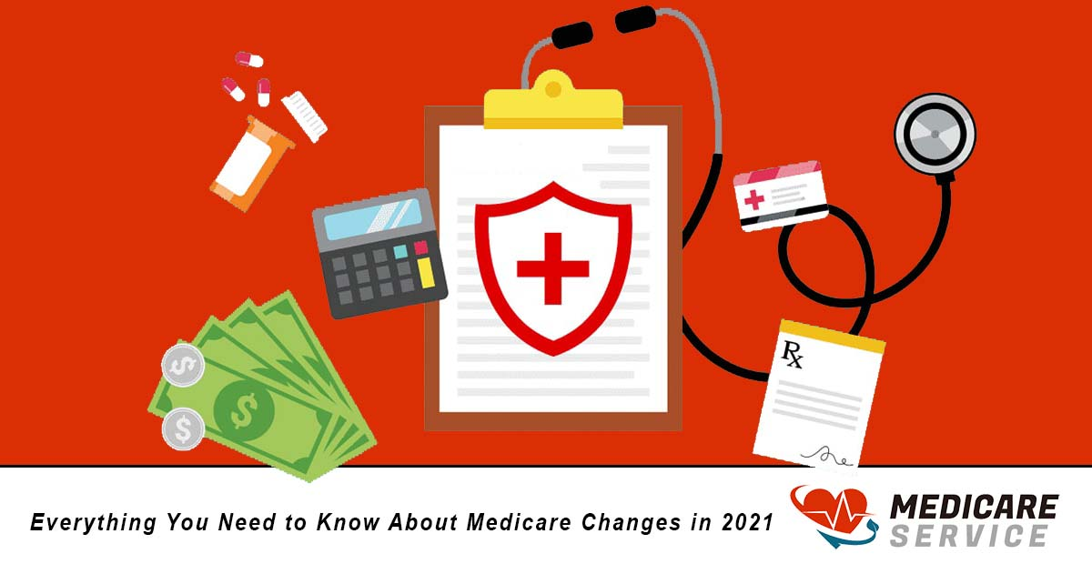 Everything You Need to Know About Medicare Changes in 2021