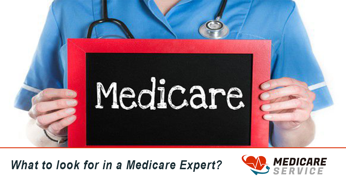 What to look for in a Medicare Expert?