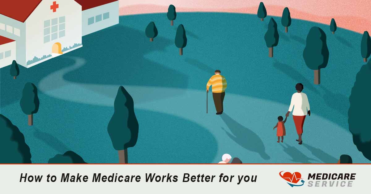 How to Make Medicare Works Better for you