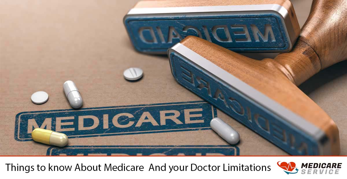 Things to know About Medicare  And your Doctor Limitations