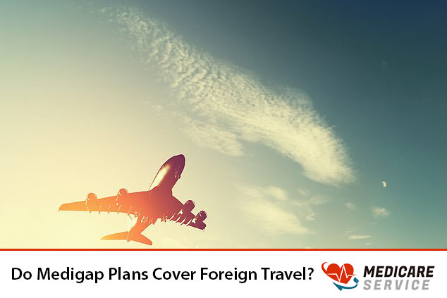 Do Medigap Plans Cover Foreign Travel?