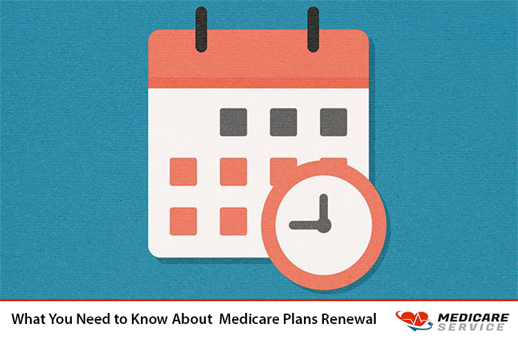 What You Need to Know About  Medicare Plans Renewal