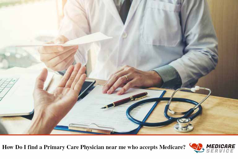 How Do I find a Primary Care Physician near me who accepts Medicare?