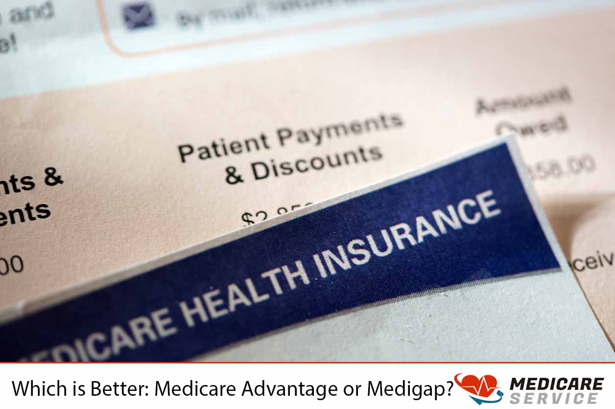 Which is Better: Medicare Advantage Plan or Medigap?