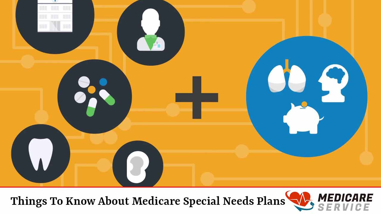 Things To Know About Medicare Special Needs Plans