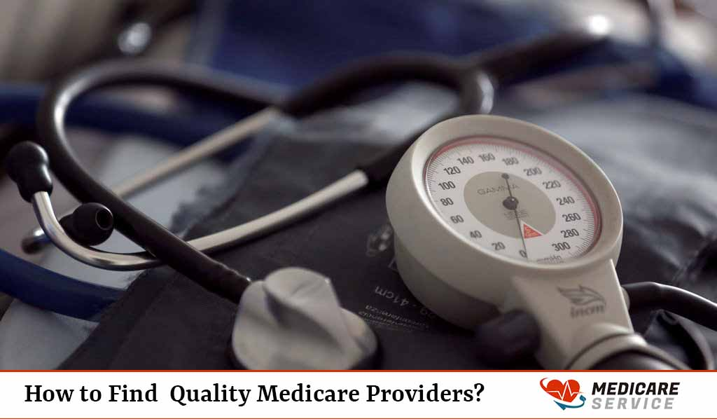 How to Find  Quality Medicare Providers?
