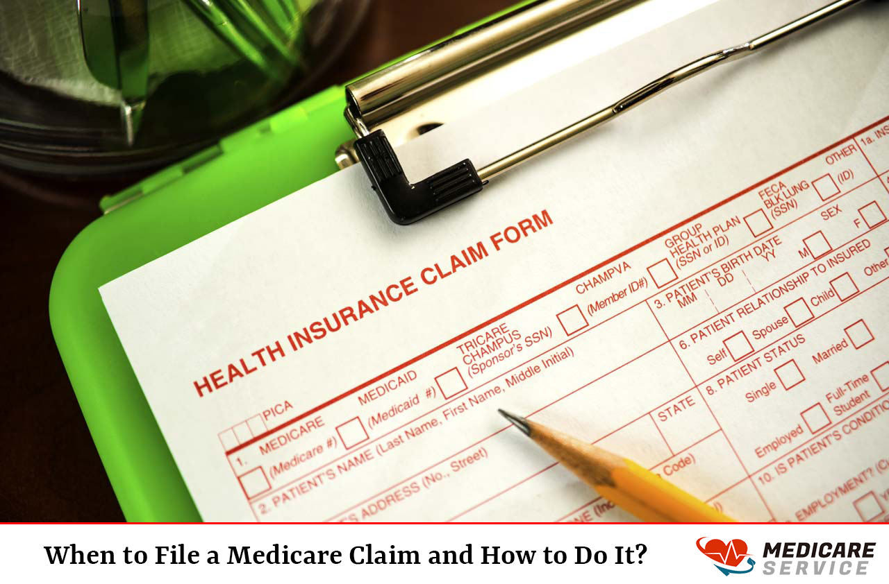 When to File a Medicare Claim and How to Do It?