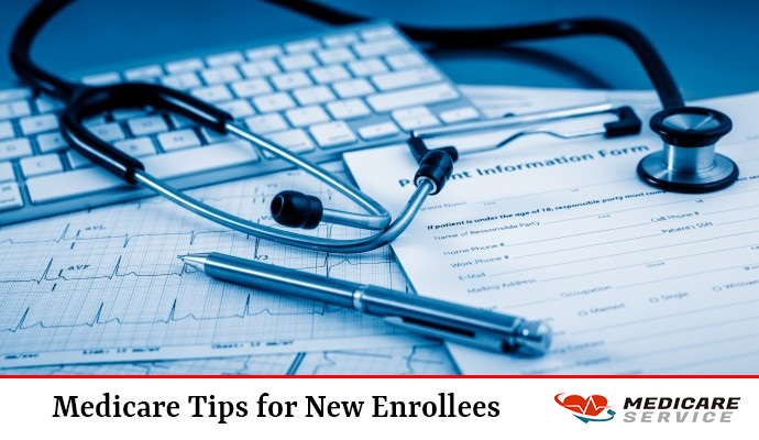 Medicare Tips for New Enrollees