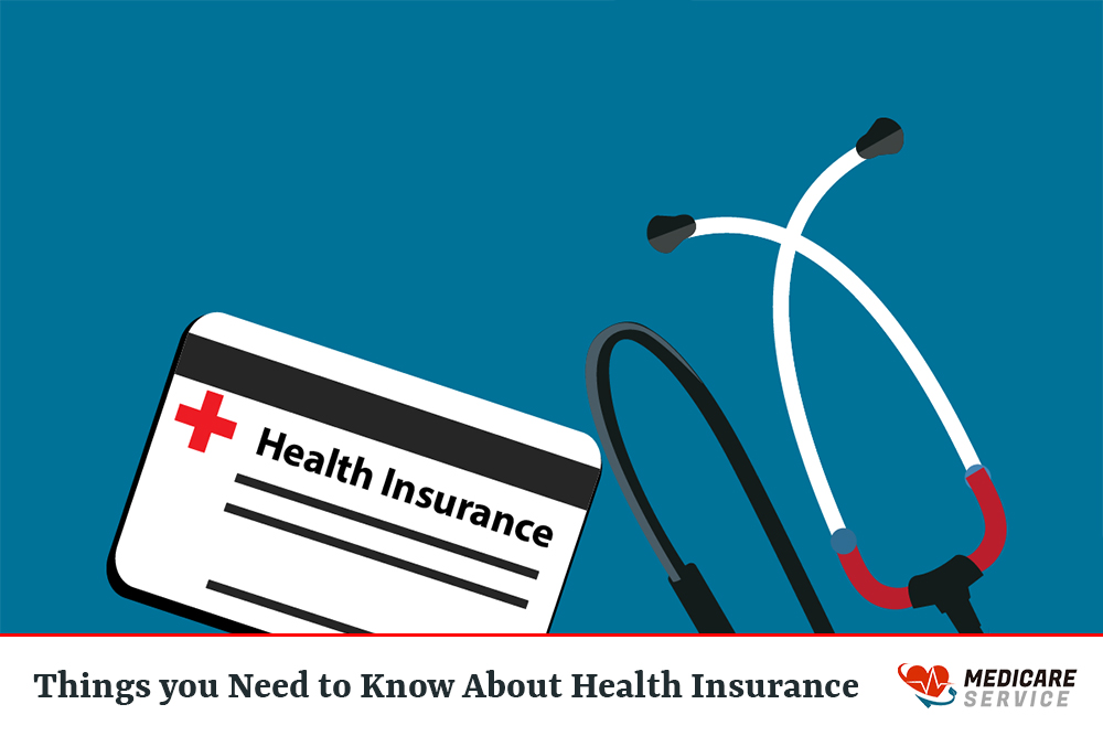 Things you Need to Know About Health Insurance