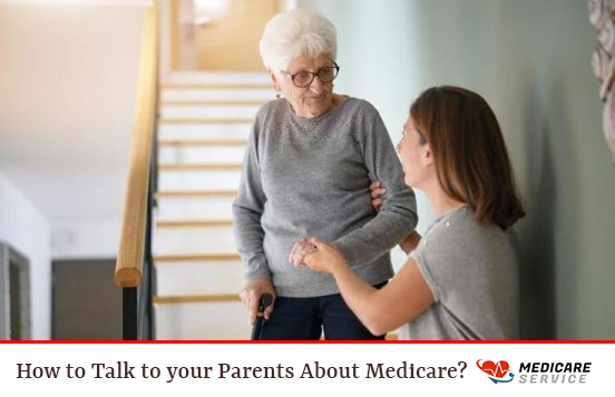 How to Talk to your Parents About Medicare?