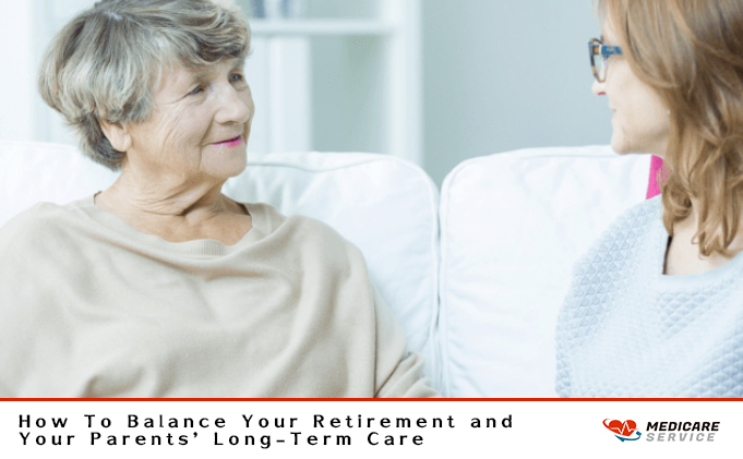 How To Balance Your Retirement and Your Parents' Long-Term Care?