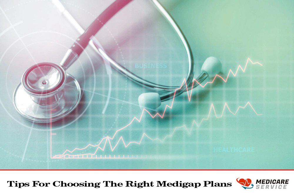 Tips For Choosing The Right Medigap Plans