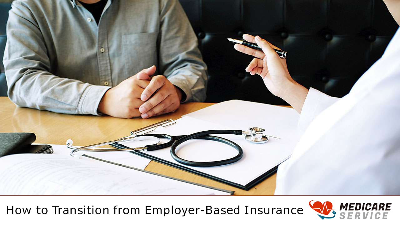 How to Transition from Employer-Based Insurance