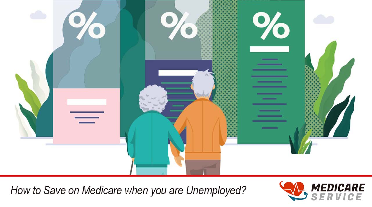 How to Save Money on Medicare when you are Unemployed?