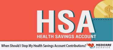 When Should I Stop My Health Savings Account Contributions?