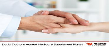 Do All Doctors Accept Medicare Supplement Plans?